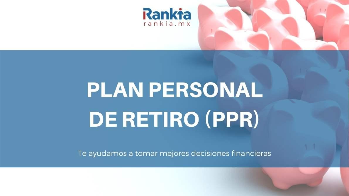 Planes personales de retiro (PPR)