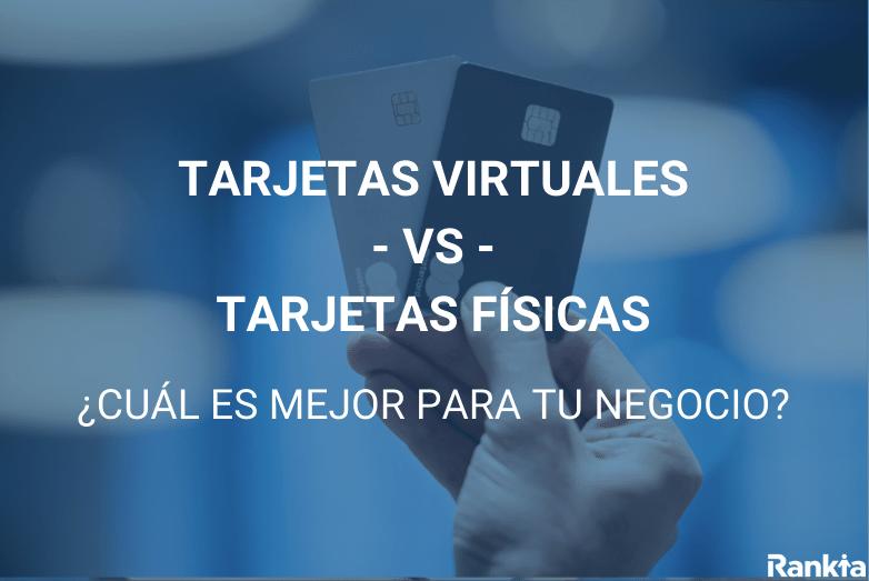 tarjetas virtuales vs tarjetas físicas