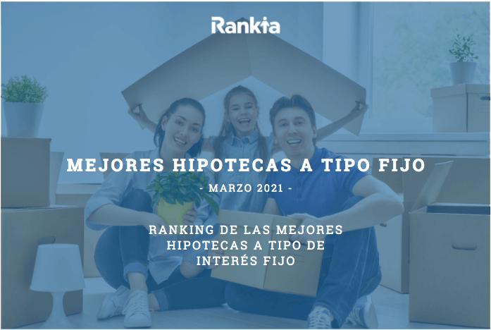 Mejores hipotecas tipo fijo (Marzo 2021)