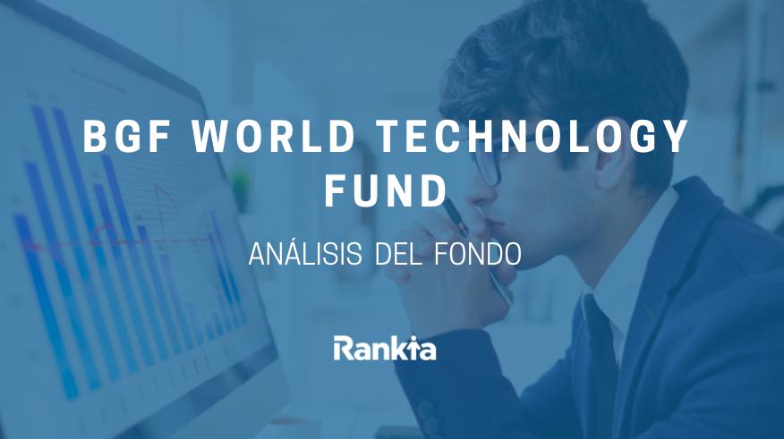 Análisis del fondo BGF World Technology