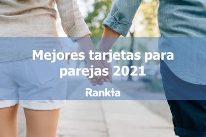 Mejores tarjetas para parejas 2021