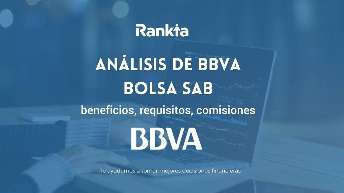 BBVA Bolsa SAB: beneficios, requisitos, comisiones
