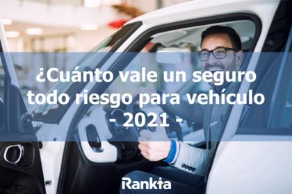 ¿Cuánto vale un seguro todo riesgo para vehículo 2021?