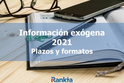 Información exógena 2021: plazos y formatos