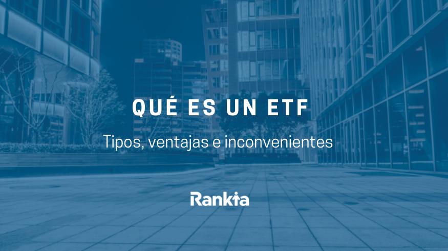 Qué es un ETF: ventajas e inconvenientes