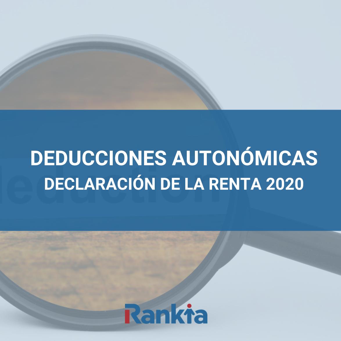 deducciones autonómicas renta 2020
