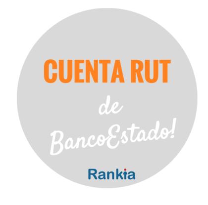 Cuenta RUT del Banco Estado: solicitar, cartola y banca en línea