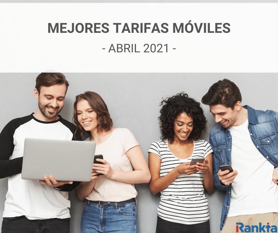 Mejores tarifas móviles abril 2021