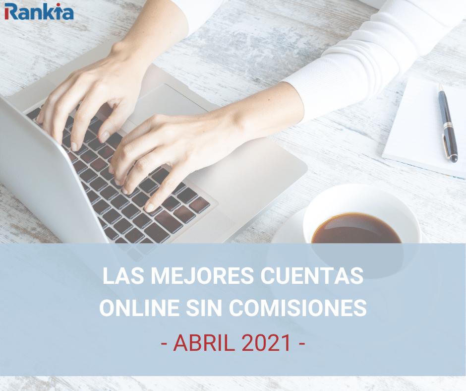 Mejores cuentas online sin comisiones