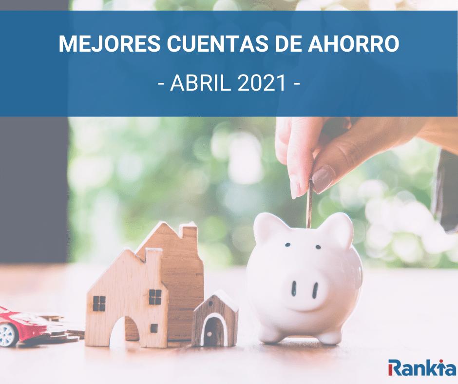 Mejores cuentas de ahorro abril 2021