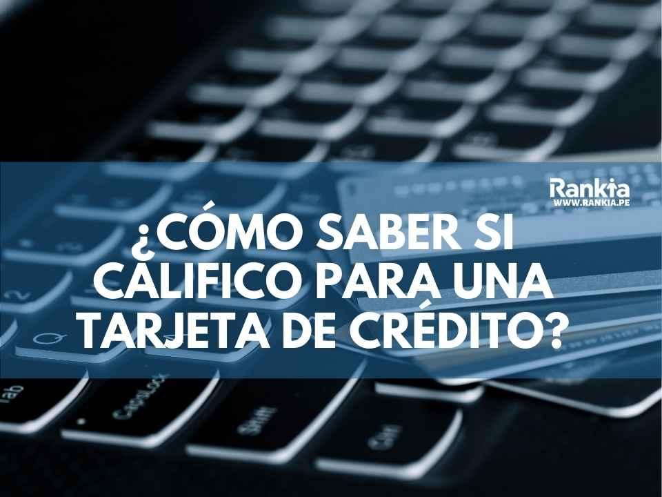 ¿Cómo saber si califico para una tarjeta de crédito?