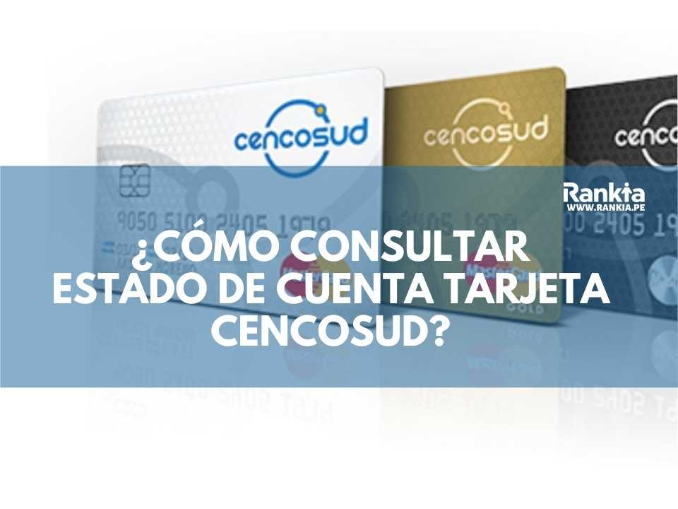 ¿Cómo consultar el estado de cuenta de mi tarjeta Cencosud?