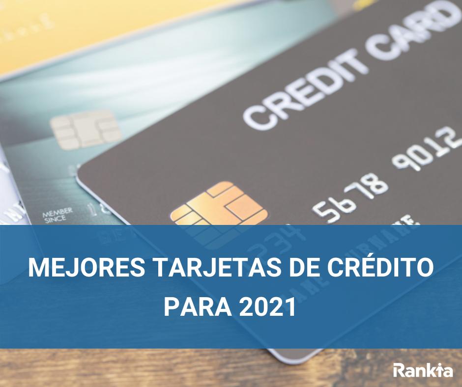 mejores tarjetas crédito 2021
