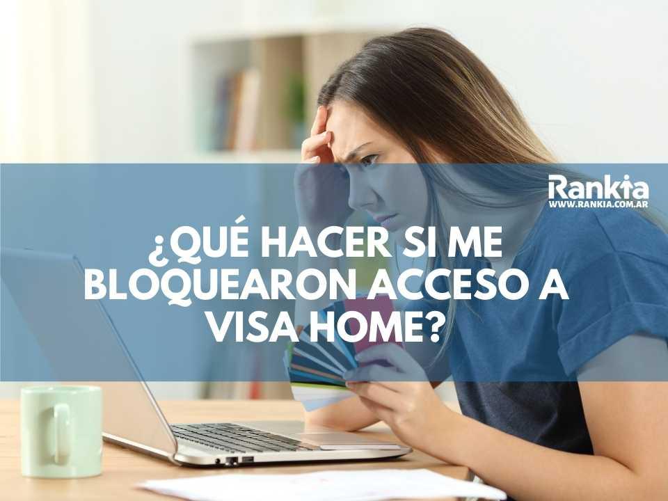 ¿Qué hacer si me bloquearon el acceso a Visa Home?