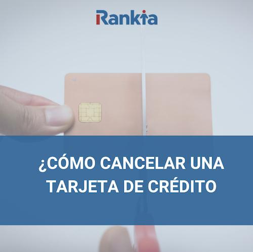 cómo cancelar tarjeta de crédito