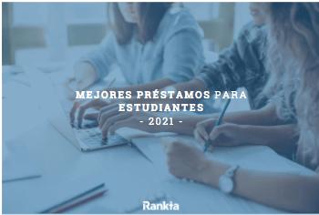 Mejores préstamos para estudiantes 2021