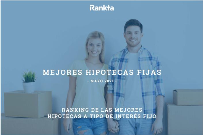Mejores hipotecas fijas (mayo 2021)