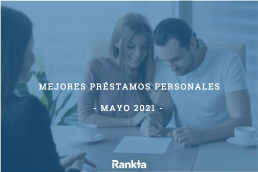 Mejores préstamos personales mayo 2021