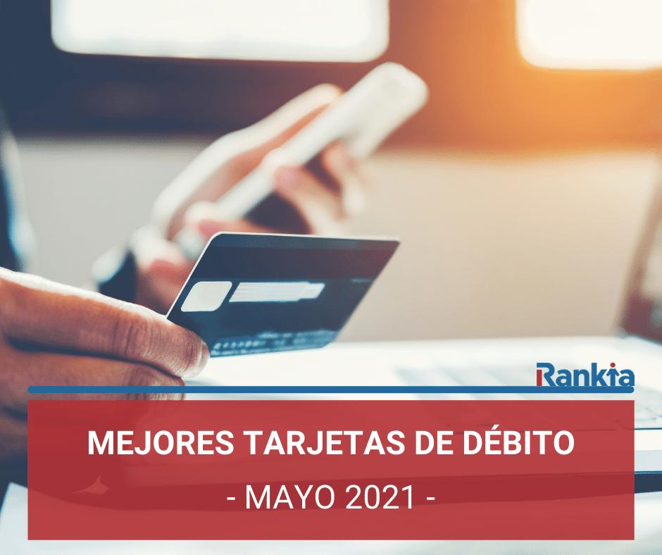 Mejores tarjetas de débito 2021