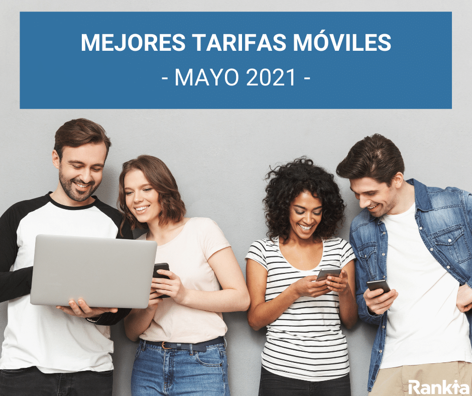 mejores tarifas móviles mayo 2021