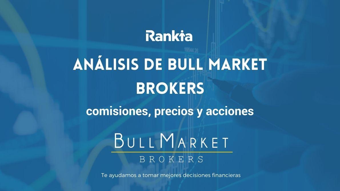 Bull market brokers: comisiones, precios y acciones