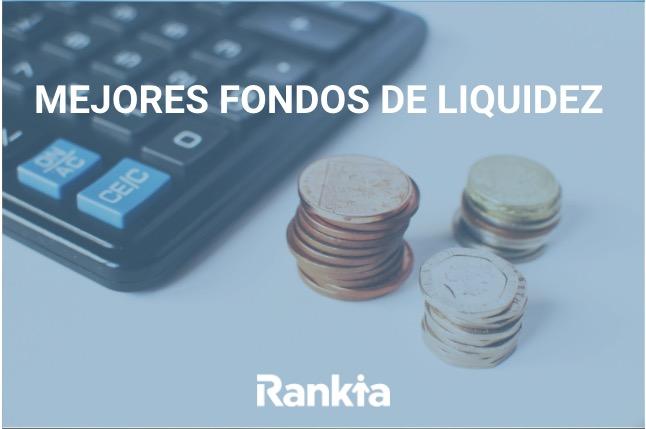 Mejores Fondos de Liquidez