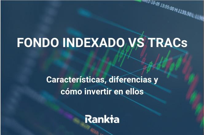 Fondo indexado vs TRAC