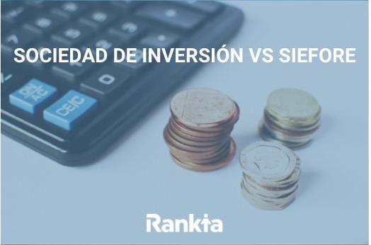 Sociedad de inversión vs Siefore