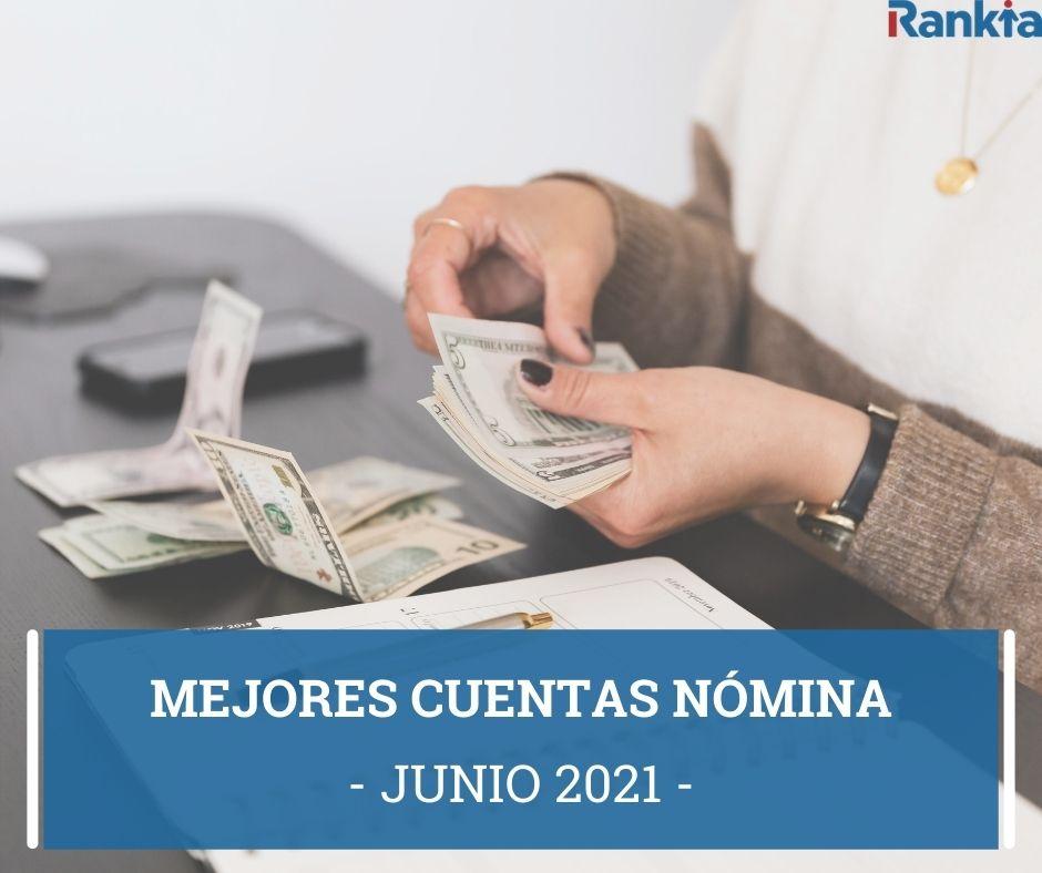 Mejores cuentas nómina junio 2021