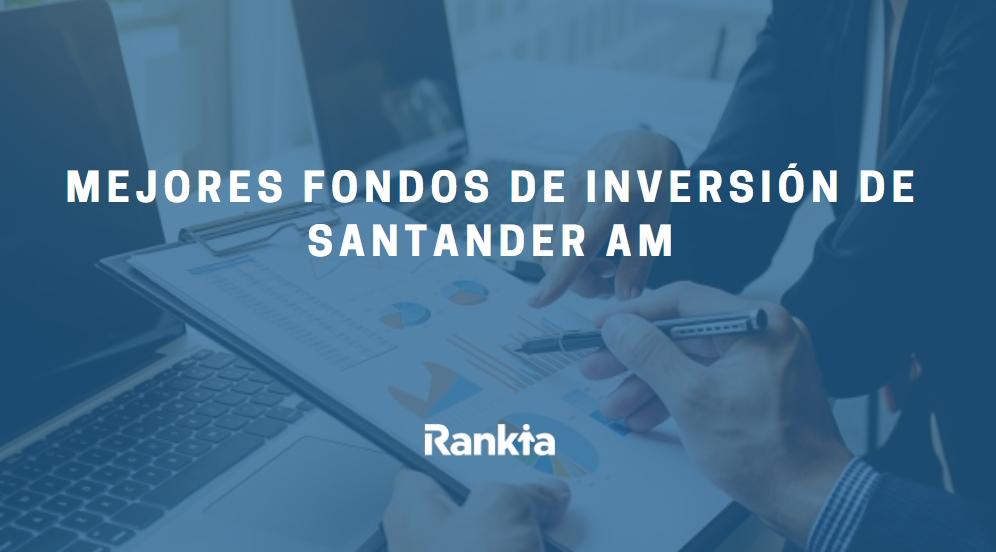 Mejores fondos de inversión de Santander