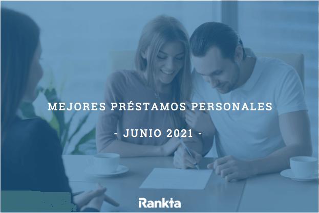 Mejores préstamos personales junio 2021