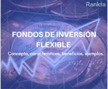 Fondos flexibles