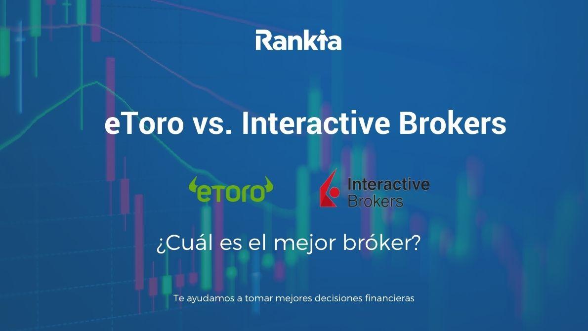 Interactive Brokers vs eToro: ¿Cuál es el mejor bróker?