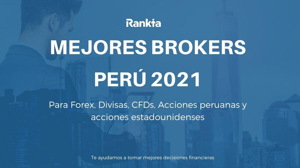 Mejores brókers Perú 2021: para Forex, Divisas, CFDs, acciones peruanas y estadounidenses