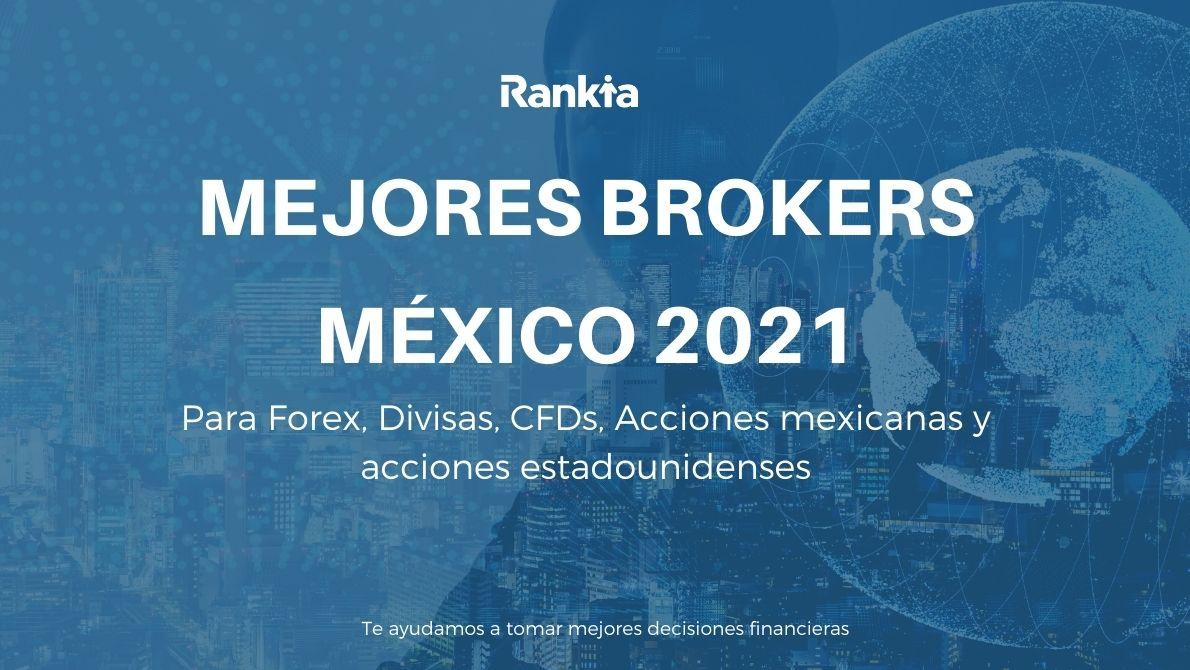 Mejores brókers México 2021: para Forex, CFDs y acciones