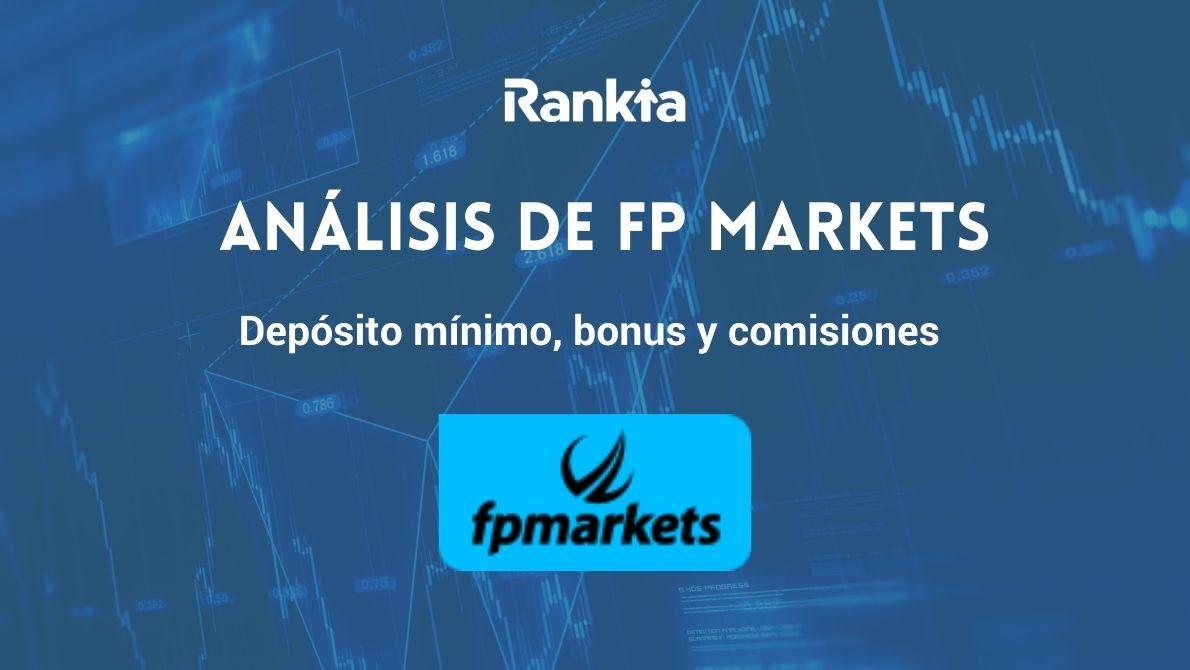 FP Markets Review: depósito mínimo, bonus y comisiones