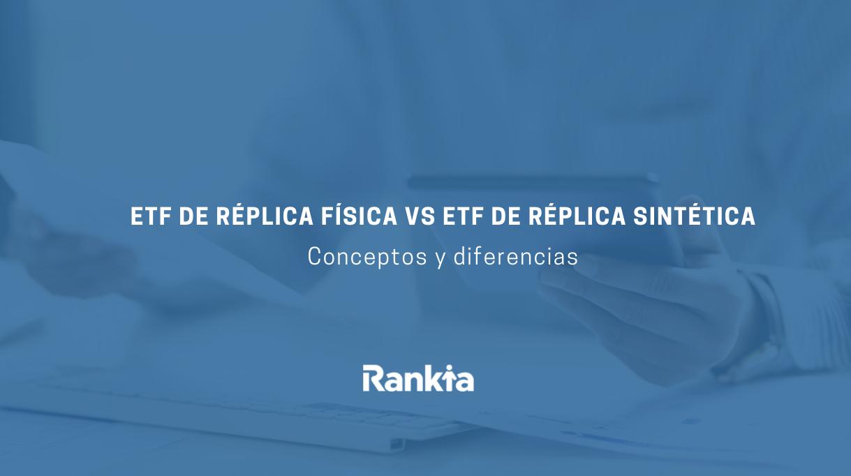 ETFs de réplica física vs. ETFs de réplica sintética