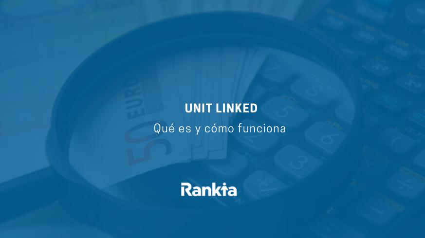 Unit Linked: qué es y cómo funciona