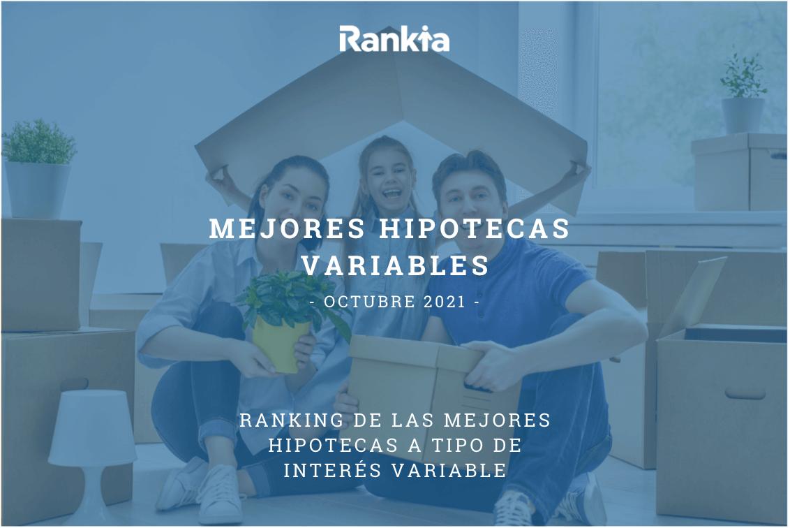 Descubre cuáles son las mejores hipotecas variables del mes