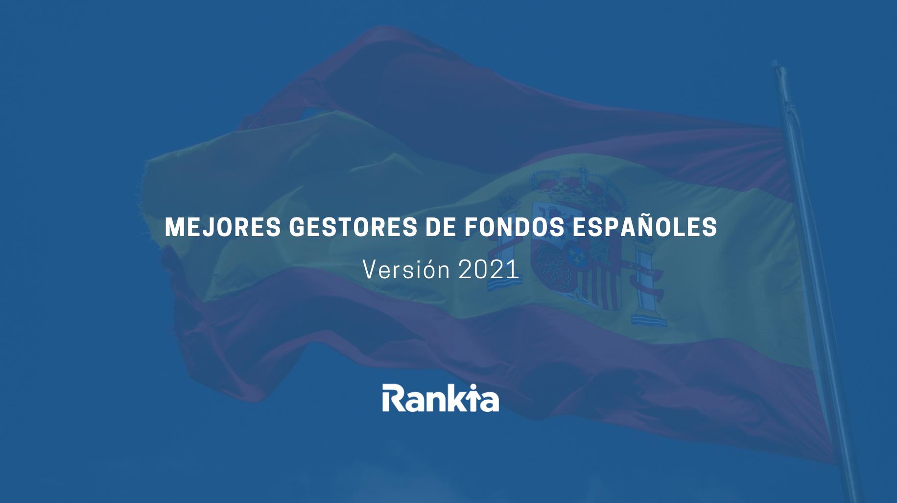 Mejores gestores fondos españoles 2021